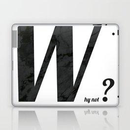 Why not? Laptop & iPad Skin