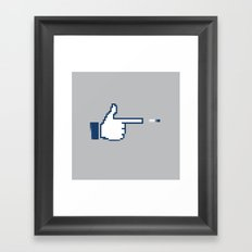 i would LIKE to shoot you in the facebook Framed Art Print