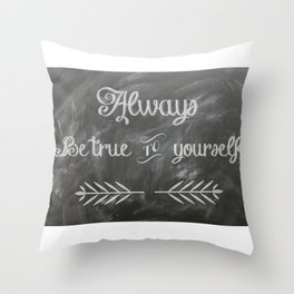 Be True to You (Quote) Throw Pillow