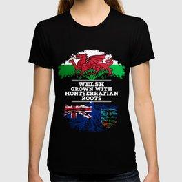 Welsh Grown With Montserratian Roots T-shirt