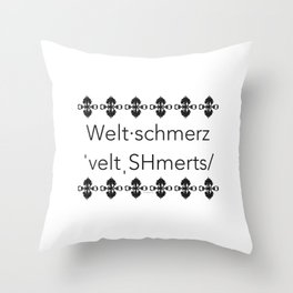 Weltschmerz Throw Pillow