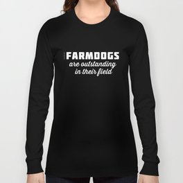Outstanding Farmdogs Long Sleeve T-shirt