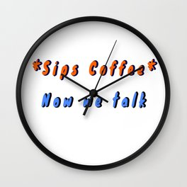 sips coffee now we can talk caffeine breakfast morning espresso aromatic cafe caffee beans fragrant aromatic brew  Wall Clock