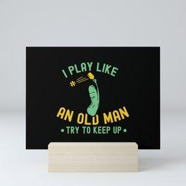Pickleball Design: Keep Calm And Pickle On I Badminton Tennis Mini Art Print