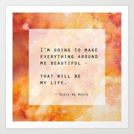 Make Everything Beautiful Art Print