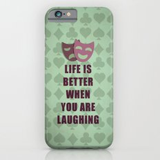 Life is better when you are laughing quote Slim Case iPhone 6s