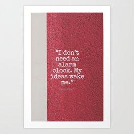 I don't need an alarm clock, my ideas wake me - Ray Bradbury Art Print