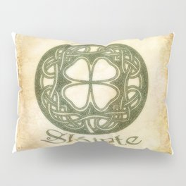 Slainte or To Your Health Pillow Sham