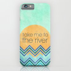 Take Me to the River Slim Case iPhone 6s
