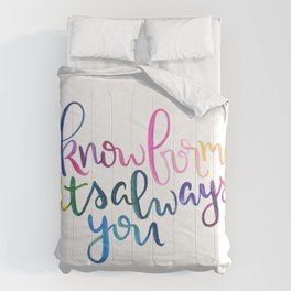 I Know For Me It's Always You. Comforters