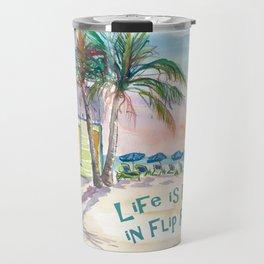 Life is better in Flip Flops Caribbean Beach Scene Travel Mug