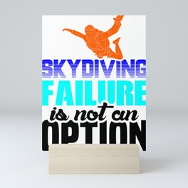 Skydiver Skydiving Failure is not an Option Mini Art Print