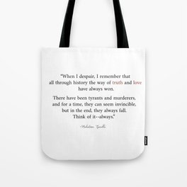 Mahatma Gandhi - Remember that Truth and Love Have Always Won Tote Bag
