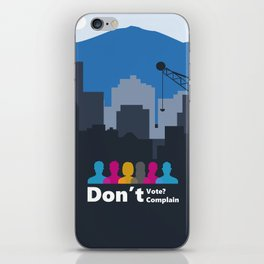Dont't Vote, Don't Complain iPhone Skin