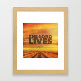 The Lord Lives Framed Art Print