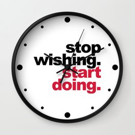 Start Doing Motivational Quote Wall Clock
