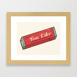 That gum you like is going to come back in style. Framed Art Print