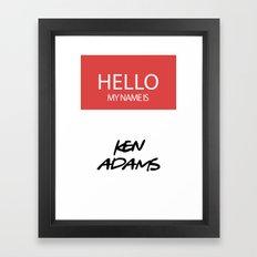 HELLO MY NAME IS... KEN ADAMS Framed Art Print