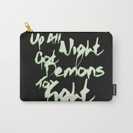 Up All Night Got Demons To Fight Carry-All Pouch