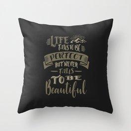 Life Beautiful Quotes Throw Pillow