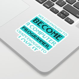 Computer Programming Crazy Enough to Love Programming Programmers Sticker