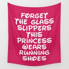 Forget The Glass Slippers Running Quote Wall Tapestry