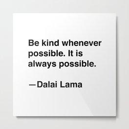 Dalai Lama on Kindness Metal Print
