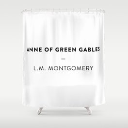 Anne of Green Gables  —  L.M. Montgomery Shower Curtain