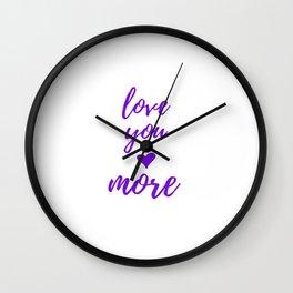 Love You More - White Purple Wall Clock