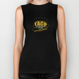 Taco Is Short For Spectacolar Mexican Food Gifts Biker Tank