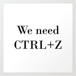 CTRL+Z Art Print