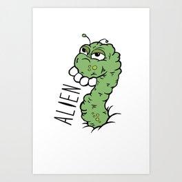 Alien from my tummy Art Print