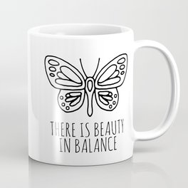 There is beauty in balance butterfly Coffee Mug