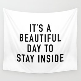 Stay Inside Wall Tapestry