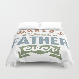 World's Best Father ever Duvet Cover