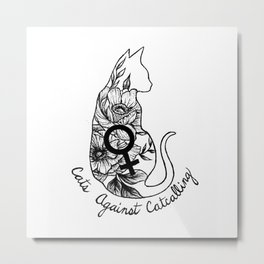 Cats Against Catcalling Metal Print