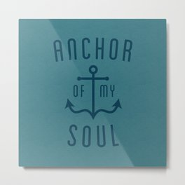 Anchor of My Soul Blue Metal Print