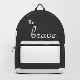 Be brave Backpack