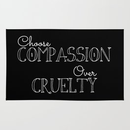Compassion Over Cruelty Rug
