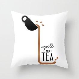 Spill the Tea - Basic Throw Pillow