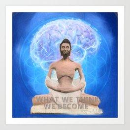Buddha-what we think, we become Art Print