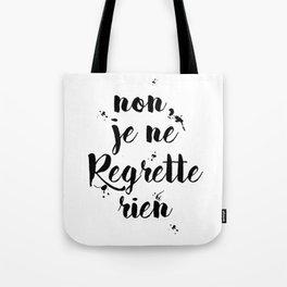Non, Je Ne Regrette Rien French Quote - No, I Don't Regret Anything Edith Piaf Lyrics Tote Bag