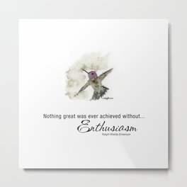 Nothing Great was ever achieved without Enthusiasm – RW Emerson Metal Print