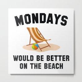 Mondays On The Beach Metal Print