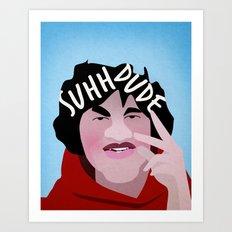 Suh Dude Art Print