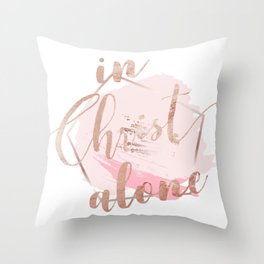 in Christ alone Throw Pillow