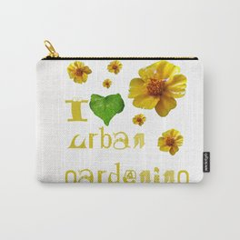 I love urban gardening Carry-All Pouch