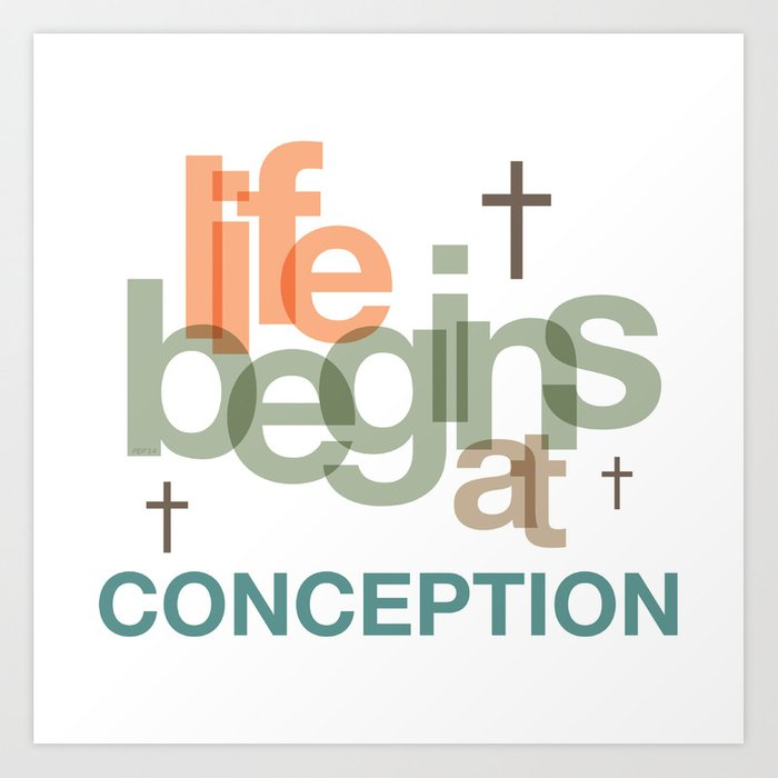 Life Begins At Conception Art Print
