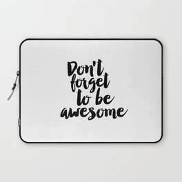 PRINTABLE Art,Don't Forget To be Awesome,Bedroom Wall Decor,Rise And Shine,Be Brave,Inspirational Qu Laptop Sleeve