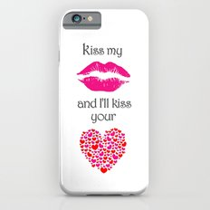 Kiss My Lips and I'll Kiss Your Heart Slim Case iPhone 6s